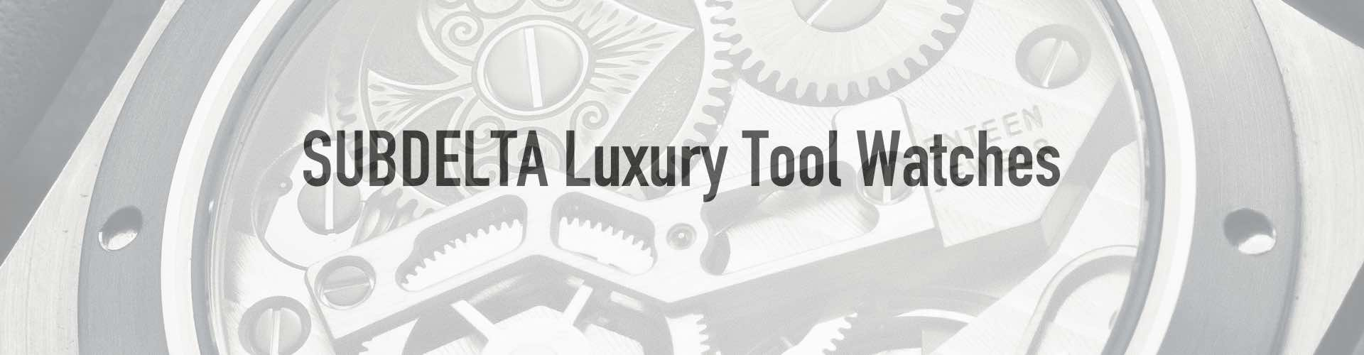 SUBDELTA luxury Tool Watches